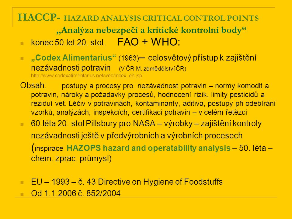 """HACCP- HAZARD ANALYSIS CRITICAL CONTROL POINTS """"Analýza nebezpečí a kritické kontrolní body"""
