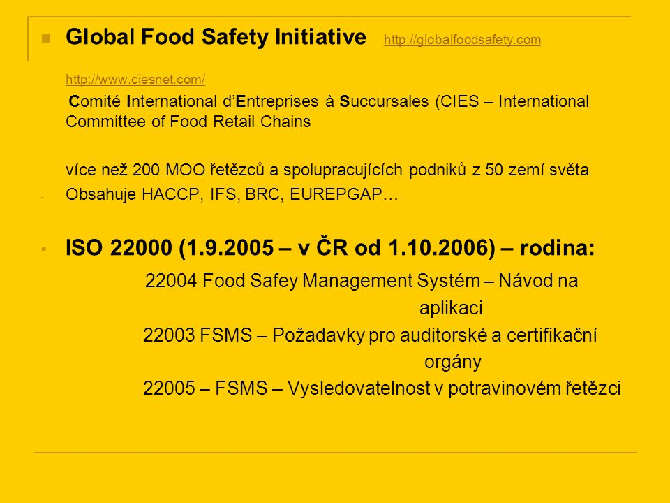 Global Food Safety Initiative http://globalfoodsafety.com