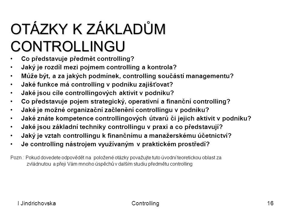 OTÁZKY K ZÁKLADŮM CONTROLLINGU