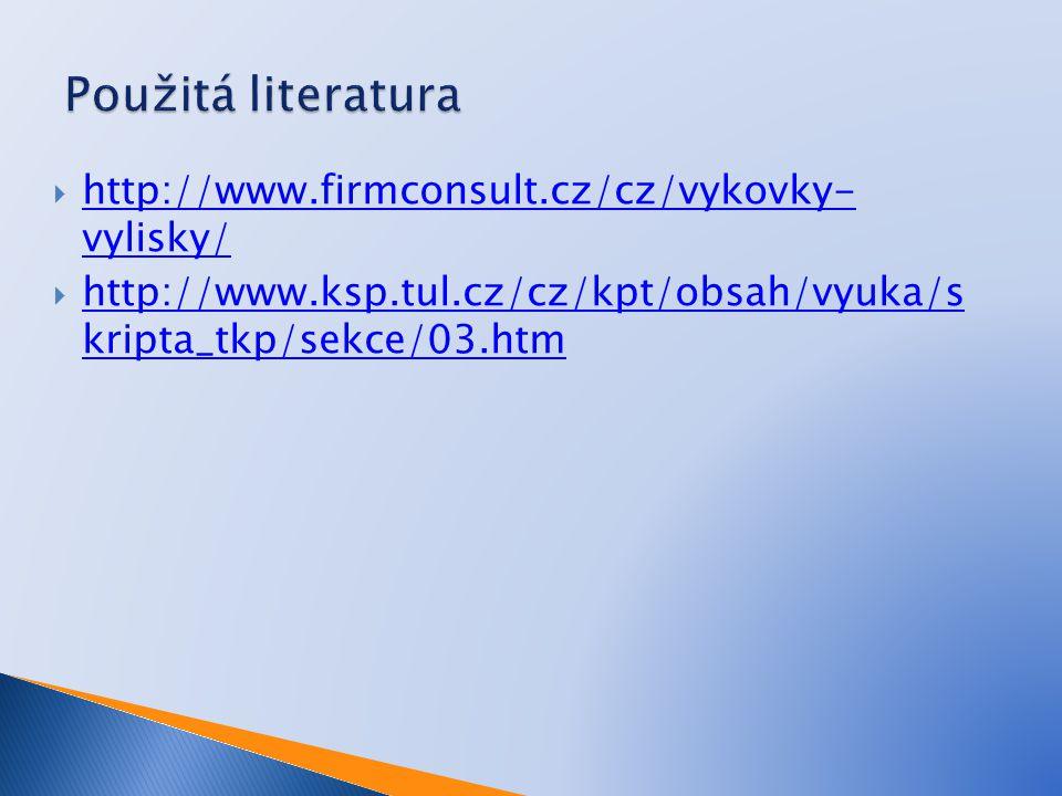 Použitá literatura http://www.firmconsult.cz/cz/vykovky- vylisky/