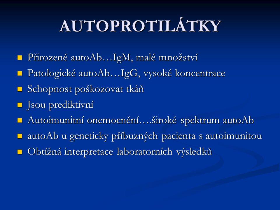 AUTOPROTILÁTKY Přirozené autoAb…IgM, malé množství