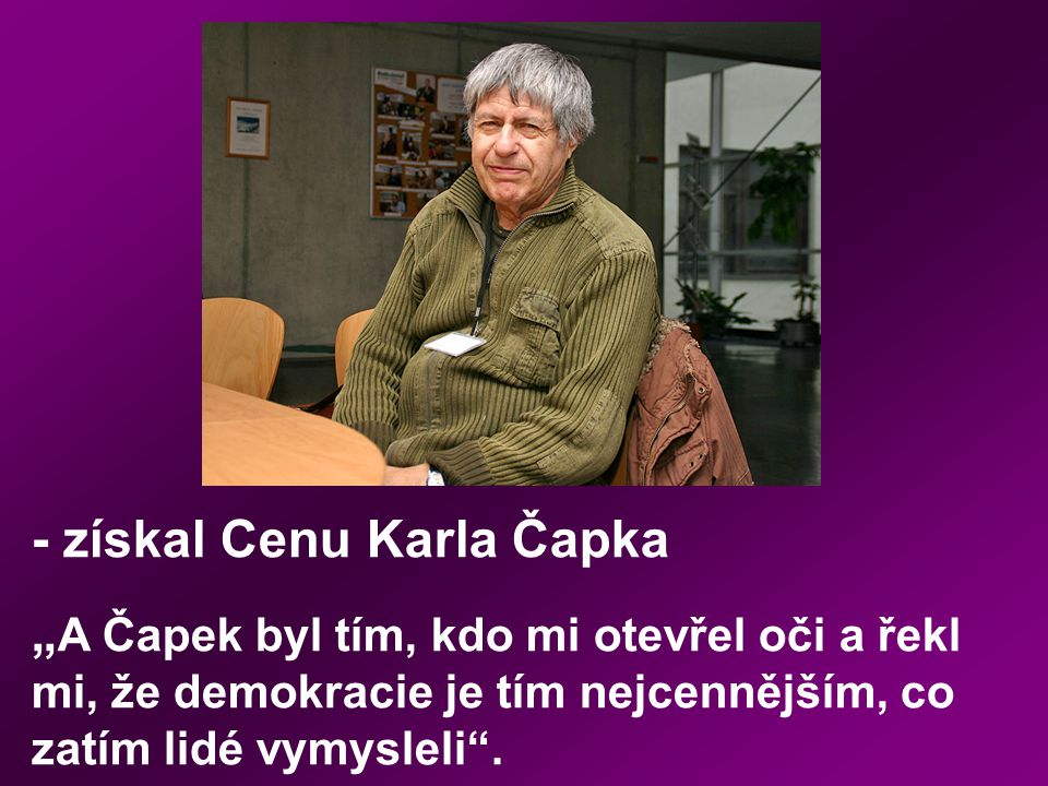 - získal Cenu Karla Čapka