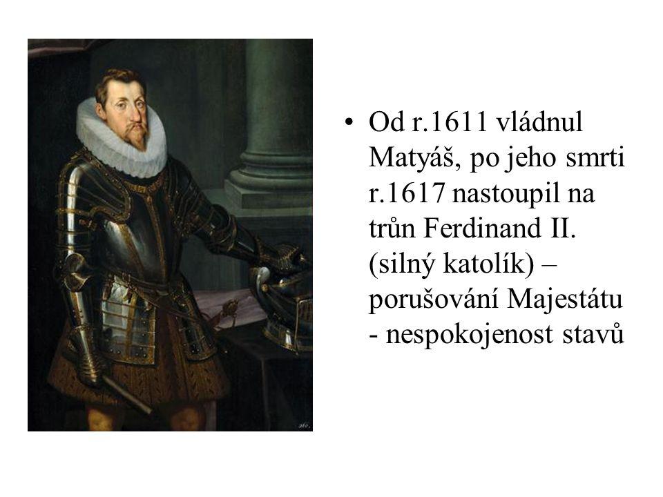 Od r. 1611 vládnul Matyáš, po jeho smrti r