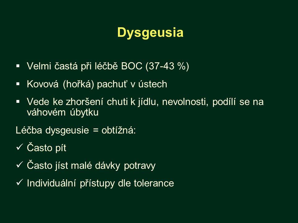 Dysgeusia Velmi častá při léčbě BOC (37-43 %)
