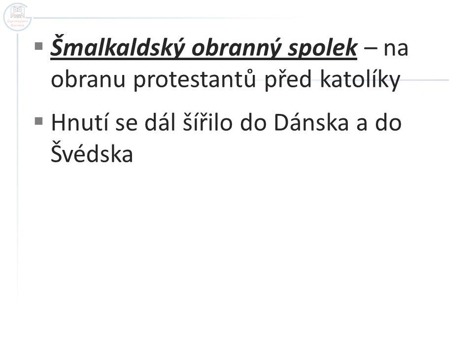 Šmalkaldský obranný spolek – na obranu protestantů před katolíky