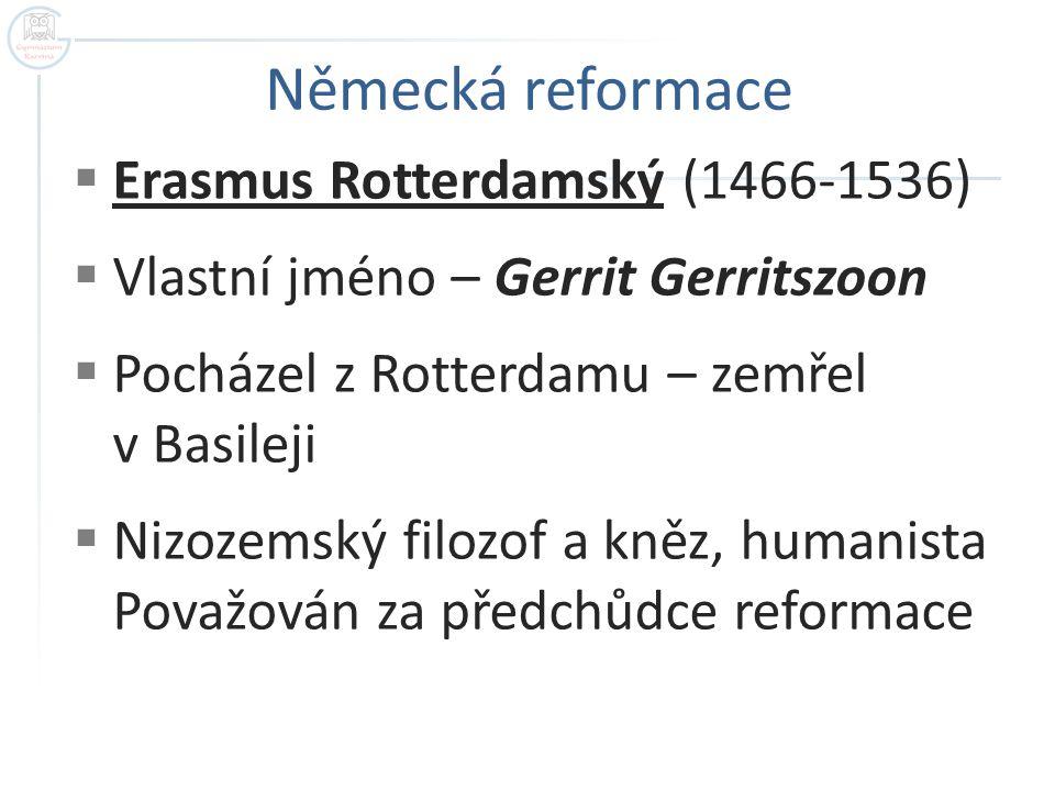 Německá reformace Erasmus Rotterdamský (1466-1536)