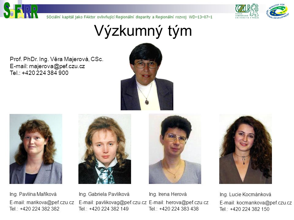 Výzkumný tým O A R S F Prof. PhDr. Ing. Věra Majerová, CSc.
