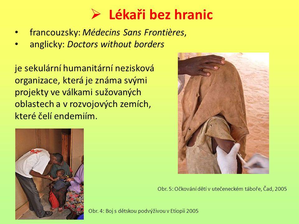 Lékaři bez hranic francouzsky: Médecins Sans Frontières,