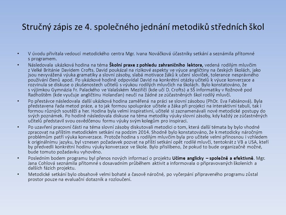 Stručný zápis ze 4. společného jednání metodiků středních škol