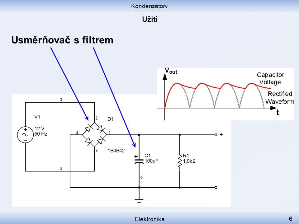 Kondenzátory Užití Usměrňovač s filtrem Elektronika