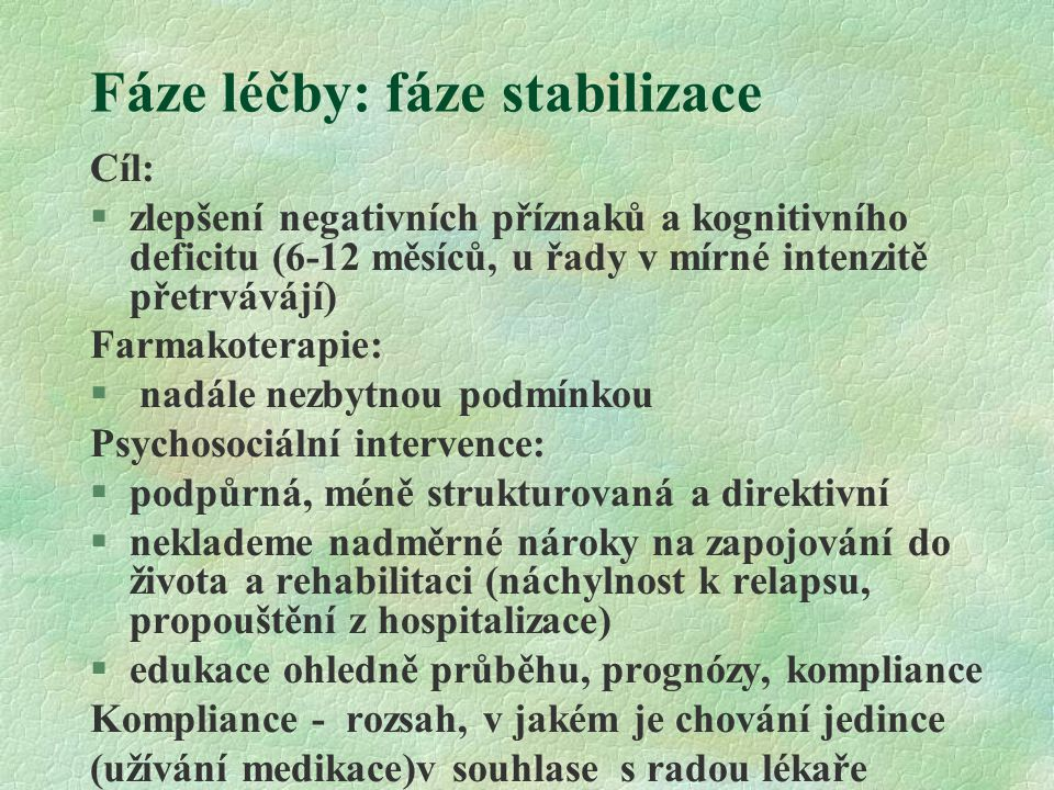 Fáze léčby: fáze stabilizace