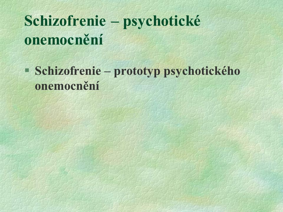 Schizofrenie – psychotické onemocnění