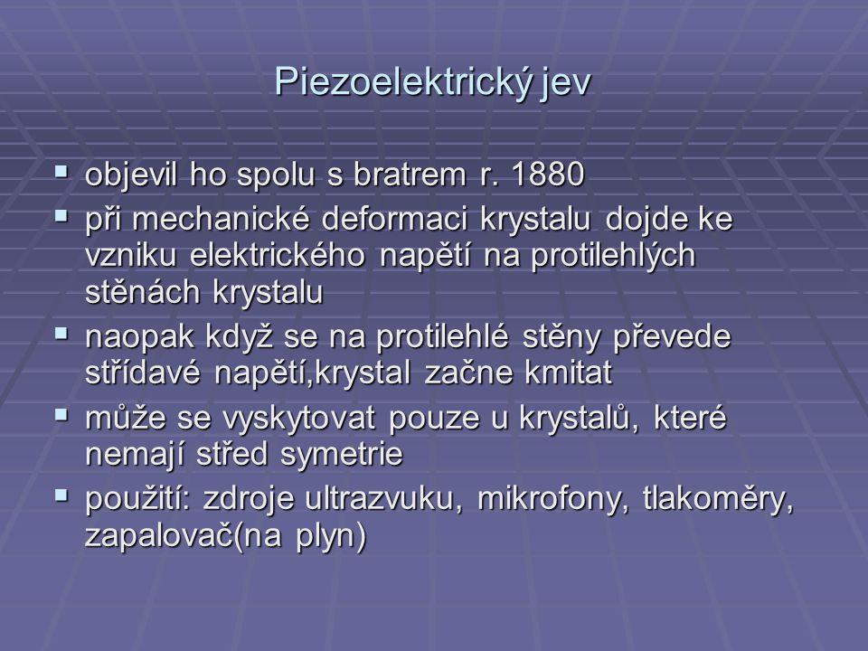 Piezoelektrický jev objevil ho spolu s bratrem r. 1880