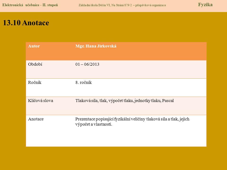 13.10 Anotace Autor Mgr. Hana Jirkovská Období 01 – 06/2013 Ročník
