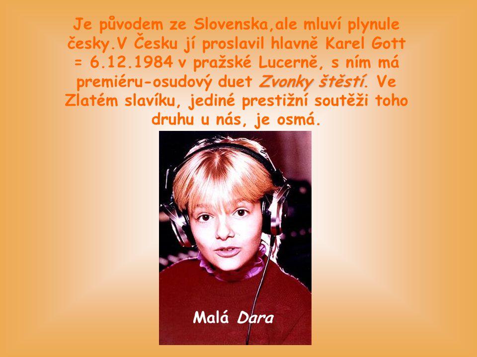 Je původem ze Slovenska,ale mluví plynule česky