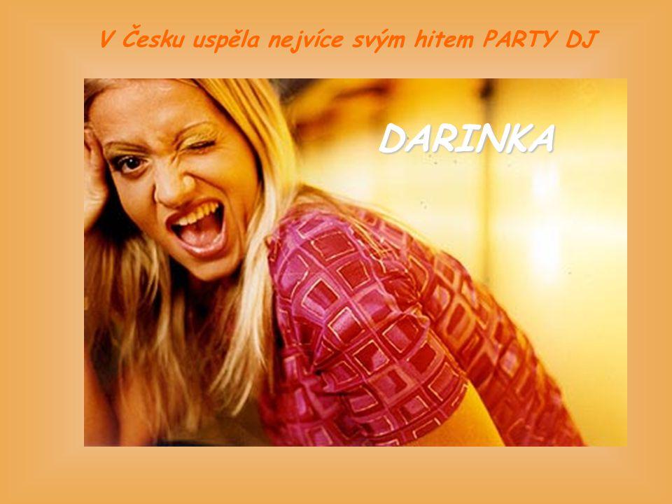 V Česku uspěla nejvíce svým hitem PARTY DJ