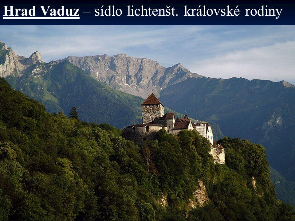 Hrad Vaduz – sídlo lichtenšt. královské rodiny