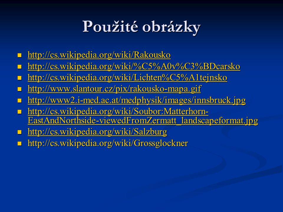 Použité obrázky http://cs.wikipedia.org/wiki/Rakousko