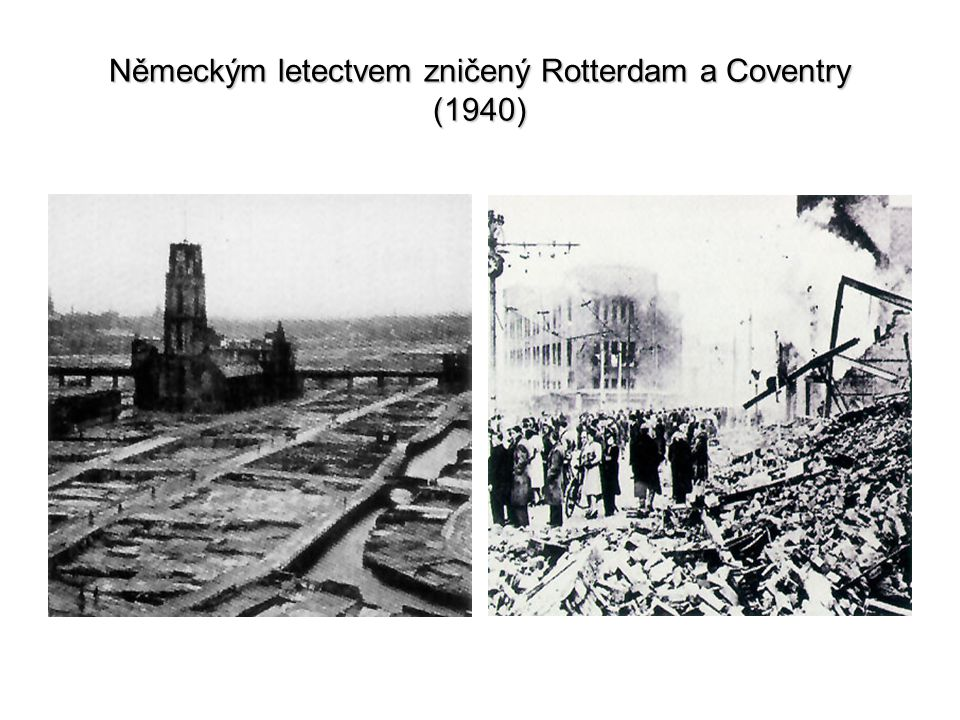 Německým letectvem zničený Rotterdam a Coventry (1940)