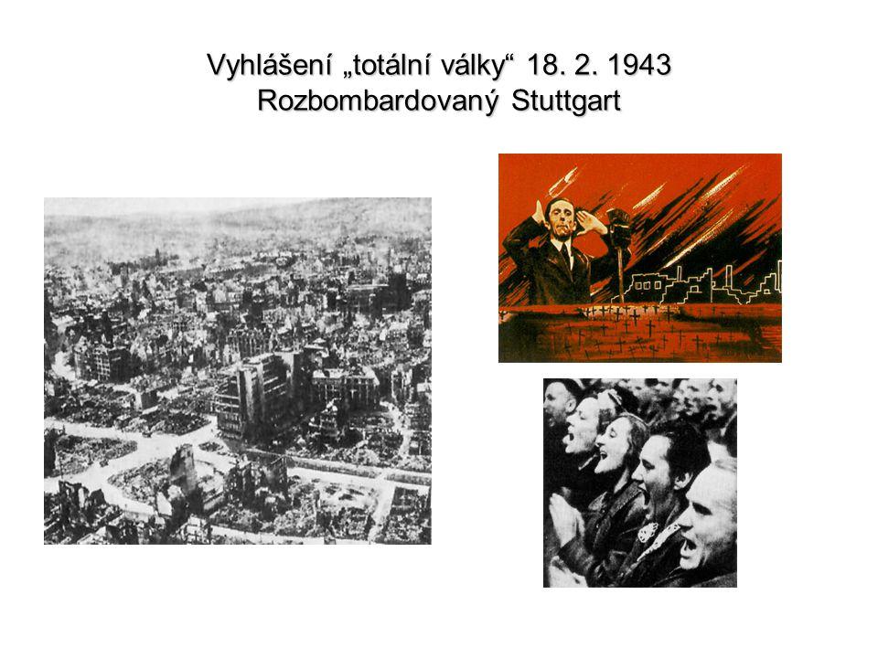 """Vyhlášení """"totální války 18. 2. 1943 Rozbombardovaný Stuttgart"""