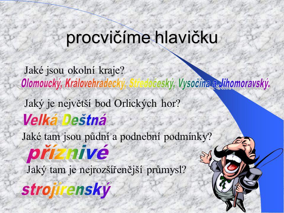 Olomoucký, Královehradecký, Středočeský, Vysočina a Jihomoravský.
