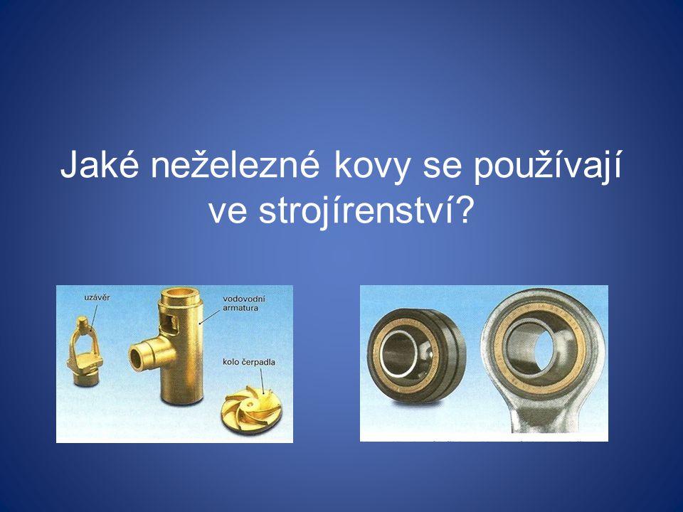 Jaké neželezné kovy se používají ve strojírenství
