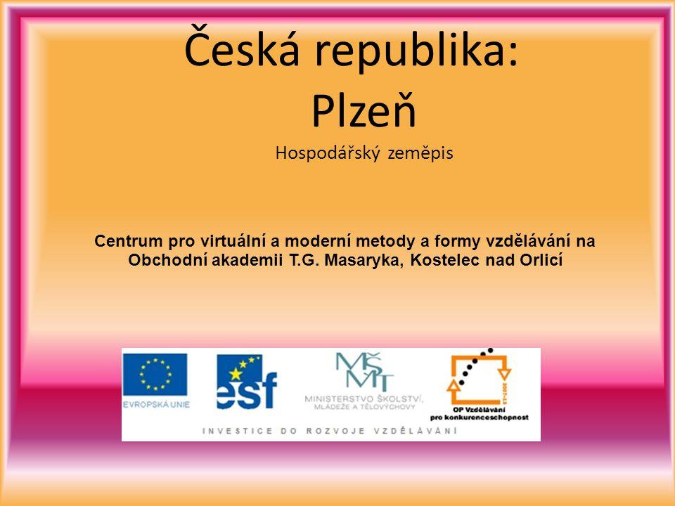 Česká republika: Plzeň Hospodářský zeměpis