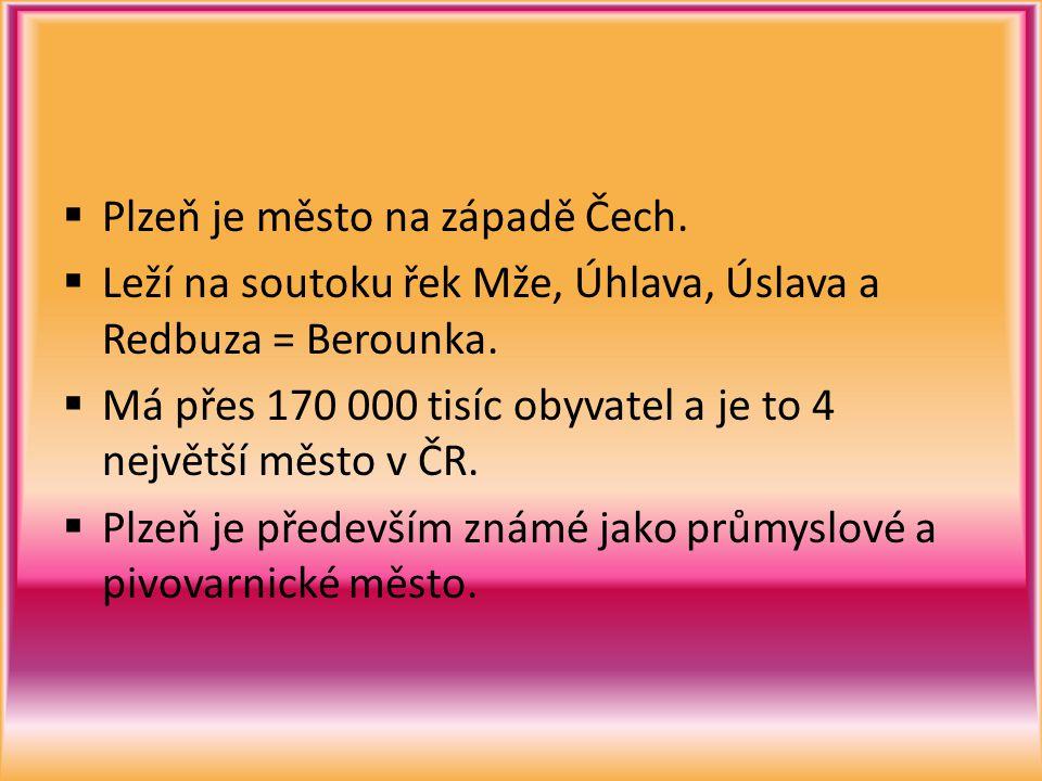 Plzeň je město na západě Čech.