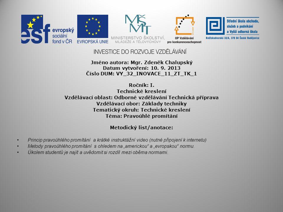 Jméno autora: Mgr. Zdeněk Chalupský Datum vytvoření: 10. 9. 2013