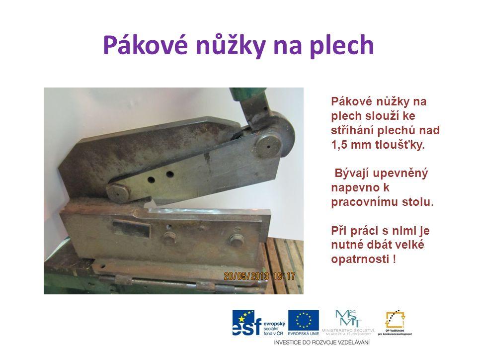 Pákové nůžky na plech Pákové nůžky na plech slouží ke stříhání plechů nad 1,5 mm tloušťky. Bývají upevněný napevno k pracovnímu stolu.