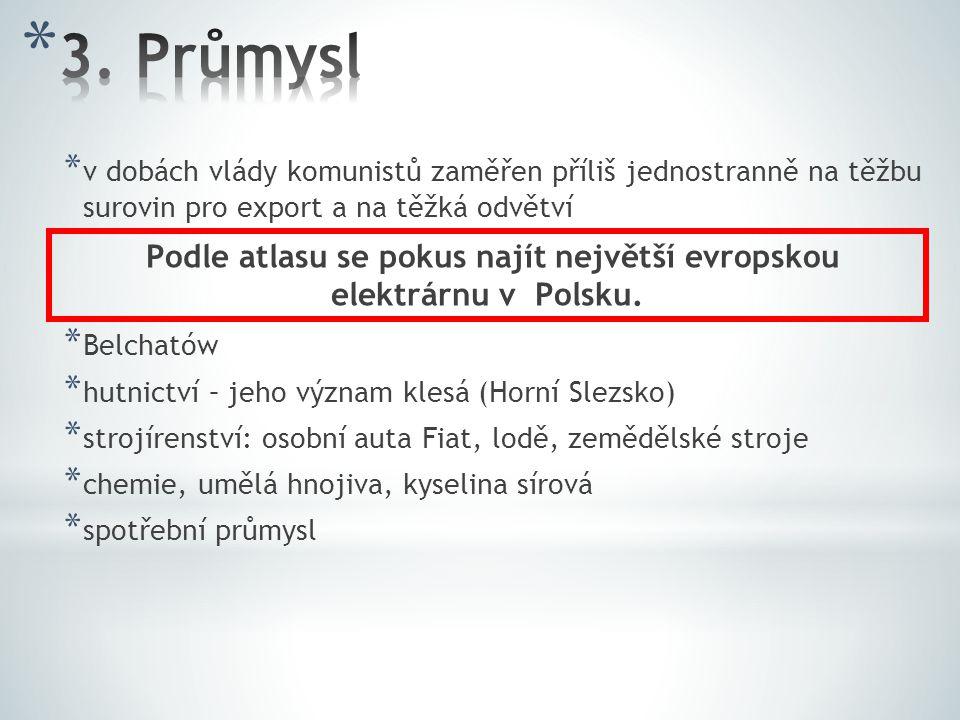 Podle atlasu se pokus najít největší evropskou elektrárnu v Polsku.