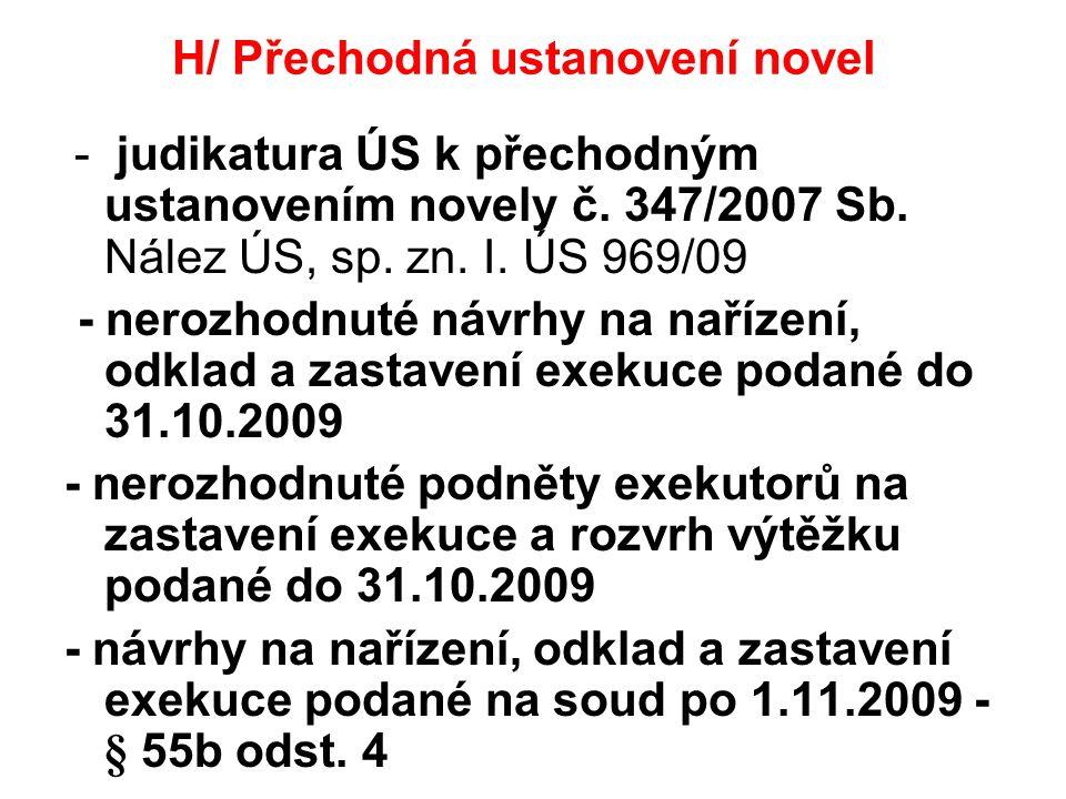 H/ Přechodná ustanovení novel