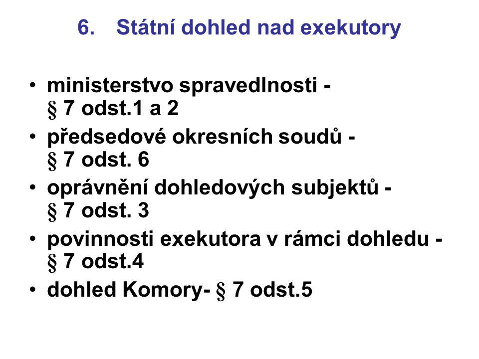 6. Státní dohled nad exekutory