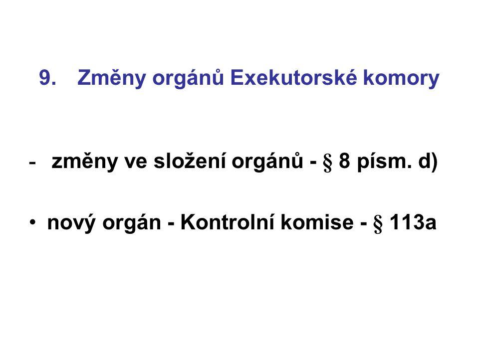 9. Změny orgánů Exekutorské komory