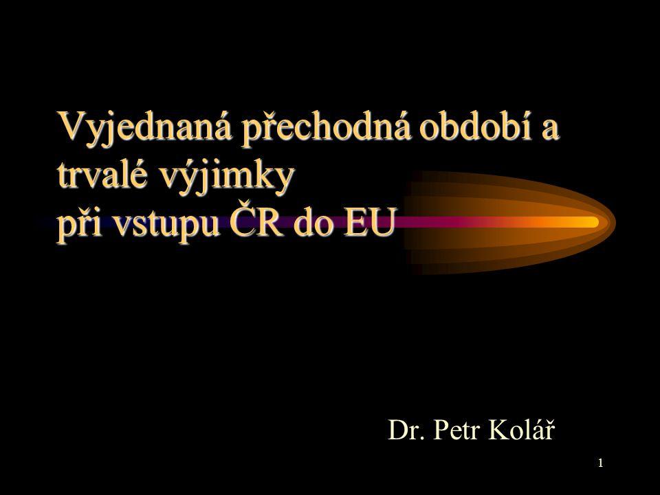 Vyjednaná přechodná období a trvalé výjimky při vstupu ČR do EU