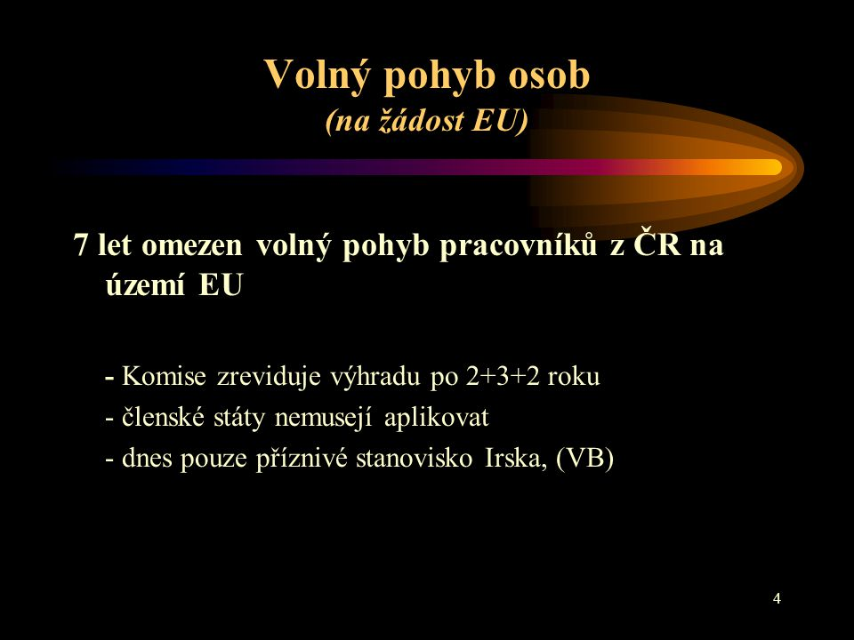 Volný pohyb osob (na žádost EU)