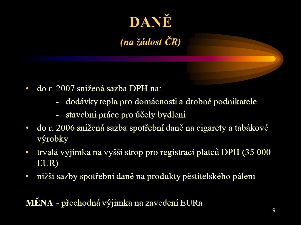 DANĚ (na žádost ČR) do r. 2007 snížená sazba DPH na: