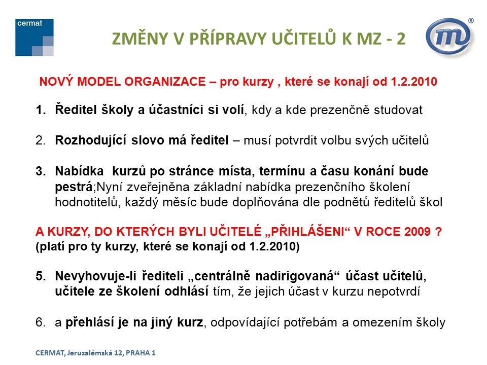 ZMĚNY V PŘÍPRAVY UČITELŮ K MZ - 2