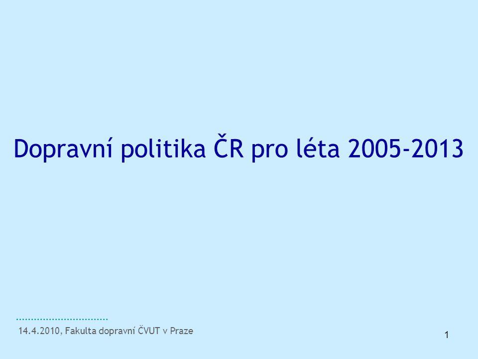 Dopravní politika ČR pro léta 2005-2013
