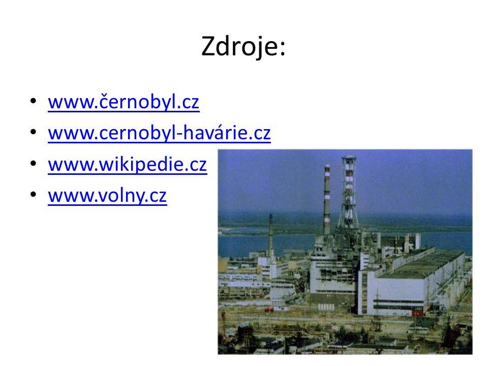 Zdroje: www.černobyl.cz www.cernobyl-havárie.cz www.wikipedie.cz