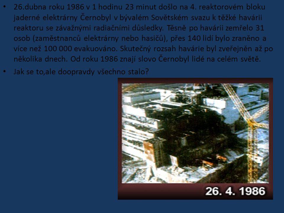 26. dubna roku 1986 v 1 hodinu 23 minut došlo na 4