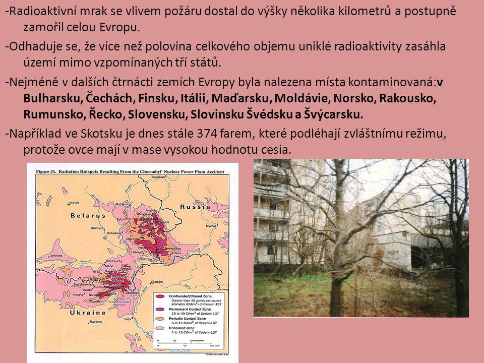 -Radioaktivní mrak se vlivem požáru dostal do výšky několika kilometrů a postupně zamořil celou Evropu.