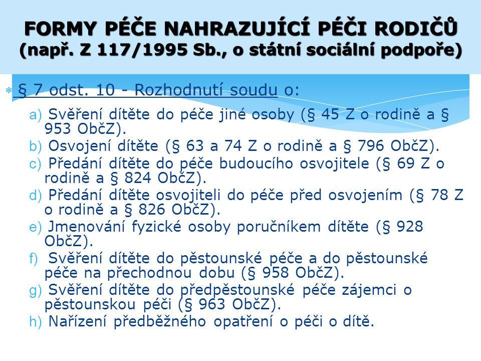 FORMY PÉČE NAHRAZUJÍCÍ PÉČI RODIČŮ (např. Z 117/1995 Sb