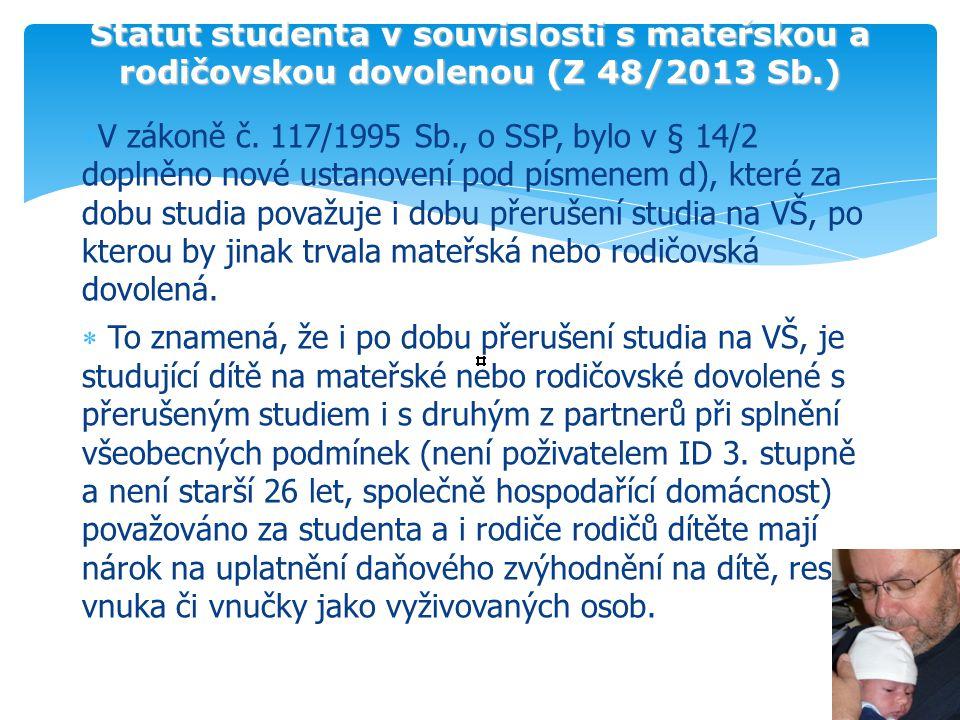Statut studenta v souvislosti s mateřskou a rodičovskou dovolenou (Z 48/2013 Sb.)