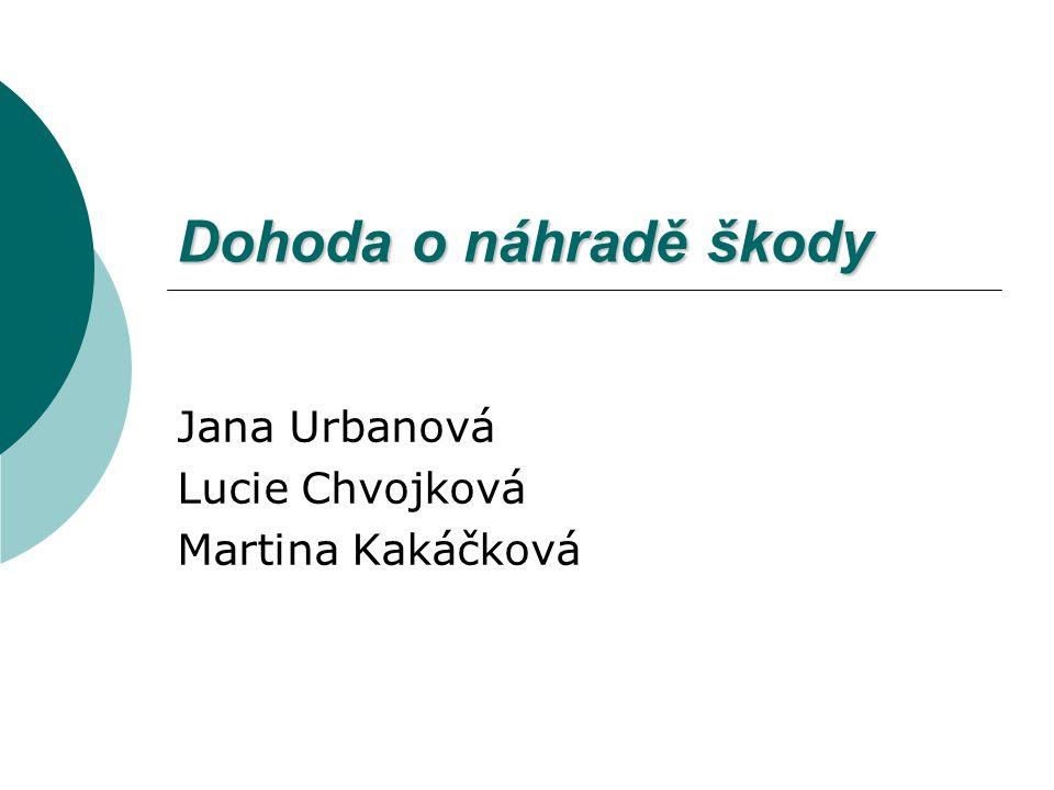 Jana Urbanová Lucie Chvojková Martina Kakáčková