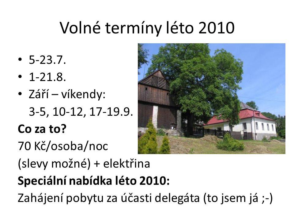 Volné termíny léto 2010 5-23.7. 1-21.8. Září – víkendy: