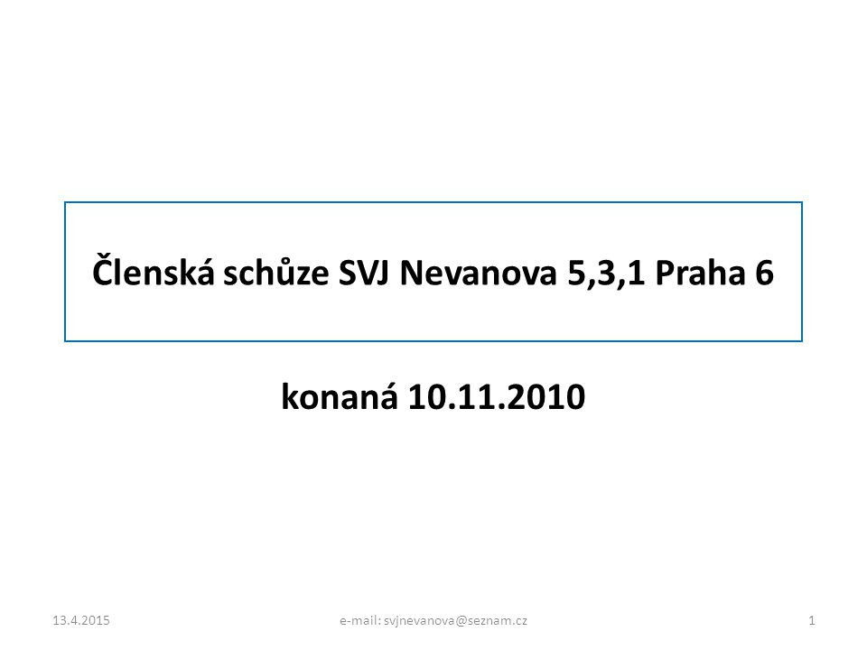 Členská schůze SVJ Nevanova 5,3,1 Praha 6