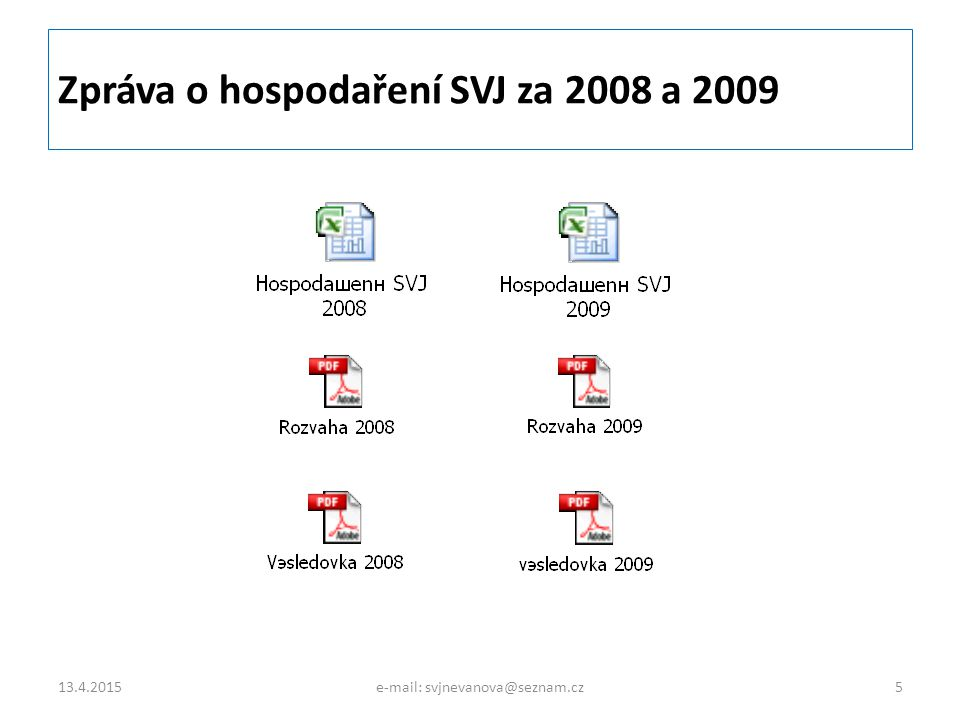 Zpráva o hospodaření SVJ za 2008 a 2009