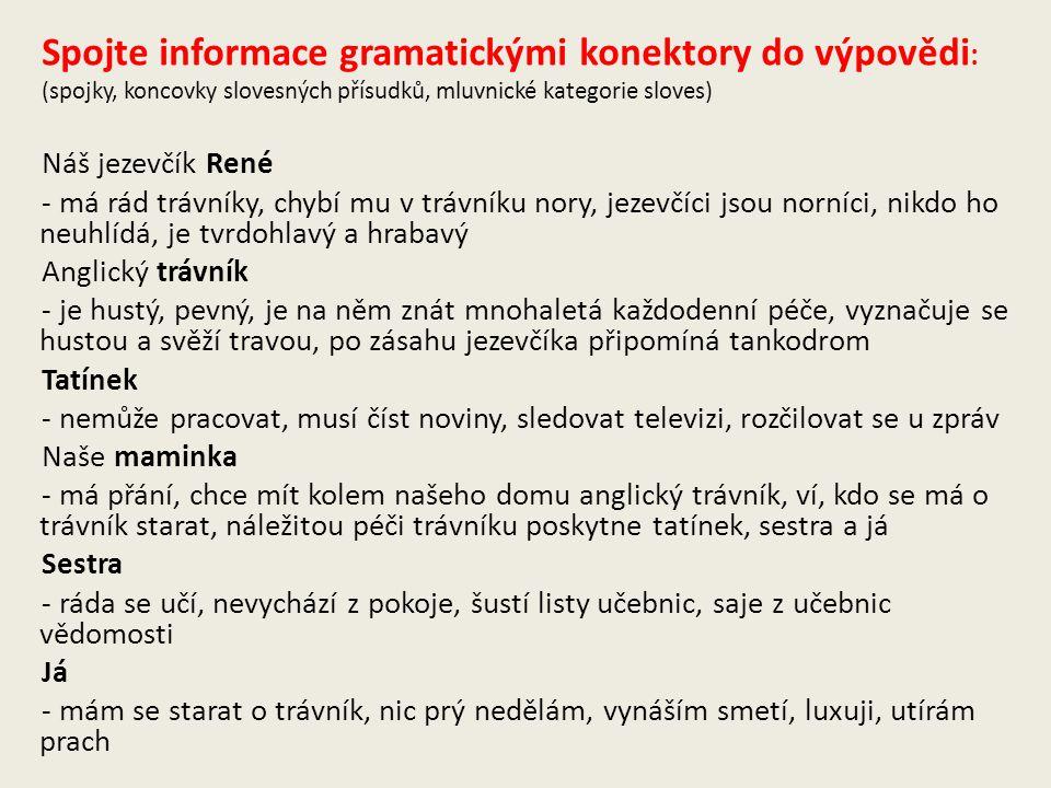 Spojte informace gramatickými konektory do výpovědi: