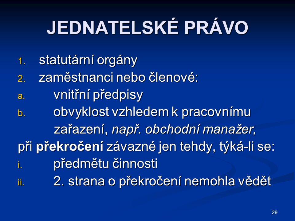 JEDNATELSKÉ PRÁVO statutární orgány zaměstnanci nebo členové: